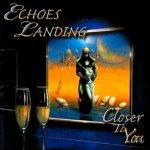 EchoesLanding_CloserToYou