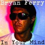 BryanFerry_InYourMind